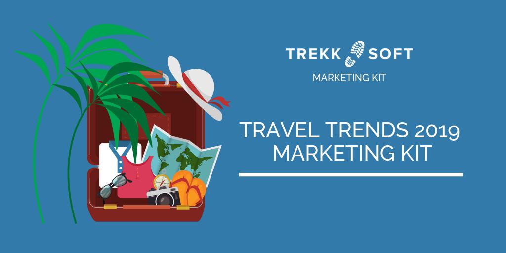 TrekkSoft - ¨Travel trends 2019 - Marketing kits