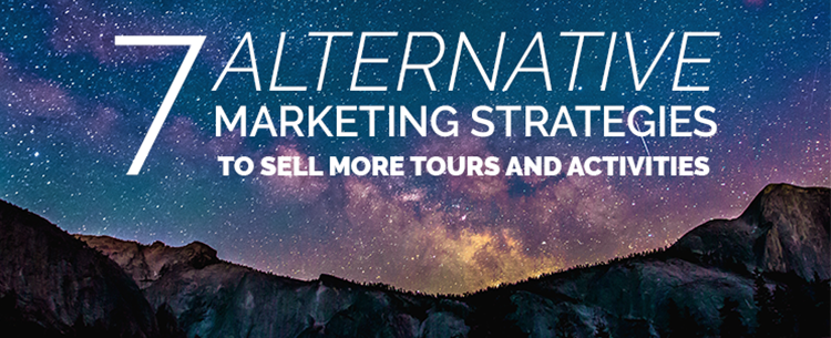 7 alternative marketing strategies for tour and activity copmanies