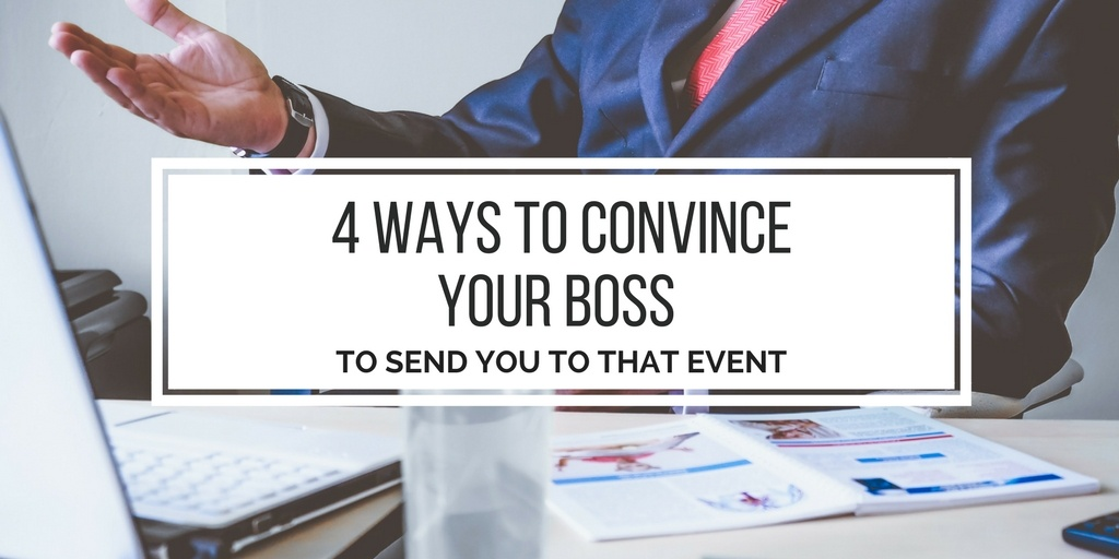 4 Convincing ways to be sent to an event.jpg