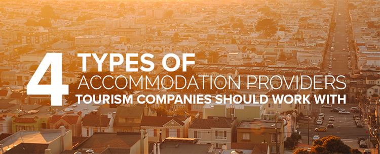 4 types of accommodation providers tourism companies should work with
