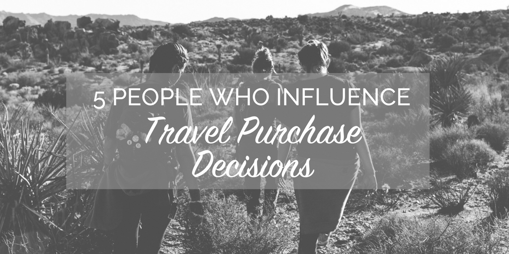 5 people who influence travel purchase decisions.png