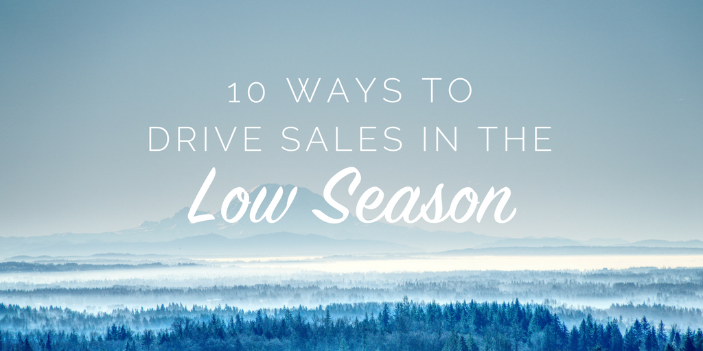 10 ways to drive sales in the low season