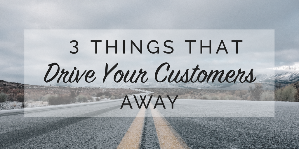 3 things driving customers away