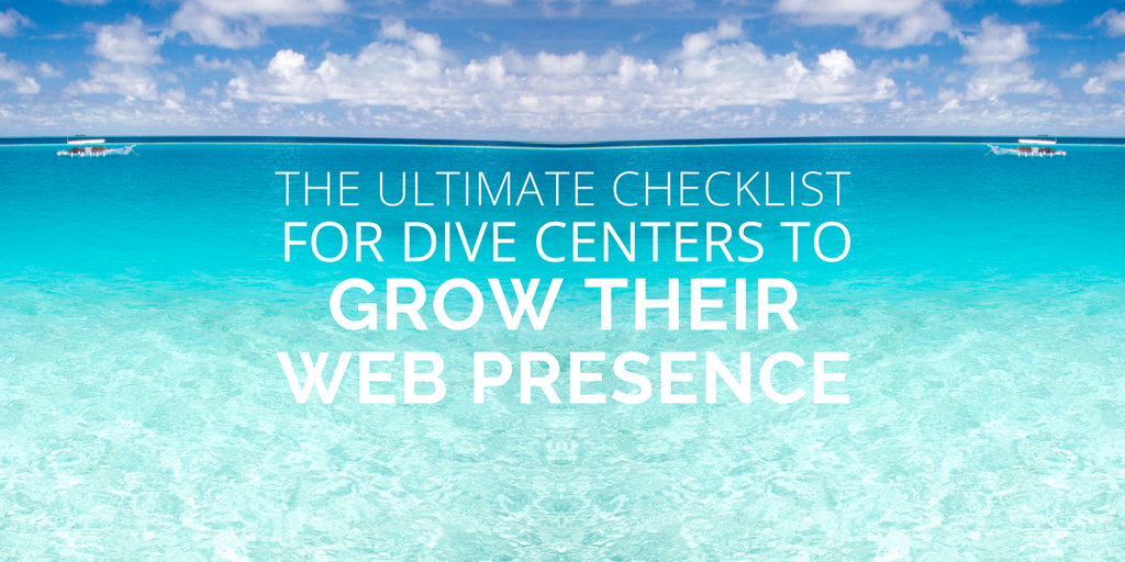 The Ultimate Checklist for dive centers to grow their web presence