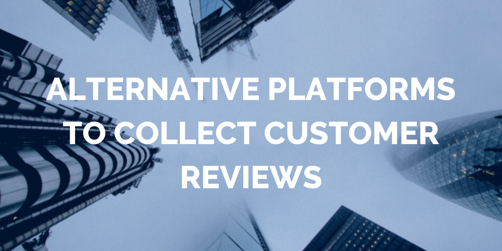 Alternative platforms to collect customer reviews