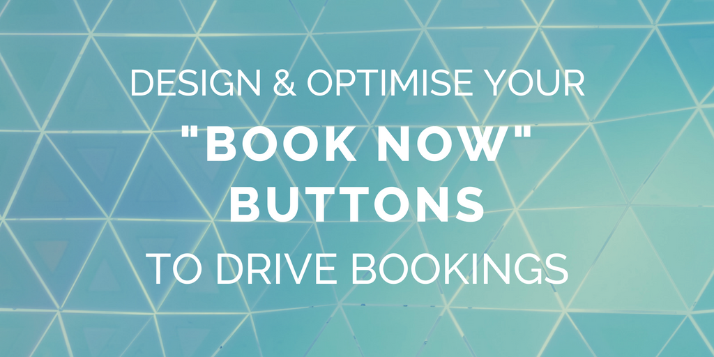 Design and optimise your CTAs to drive bookings