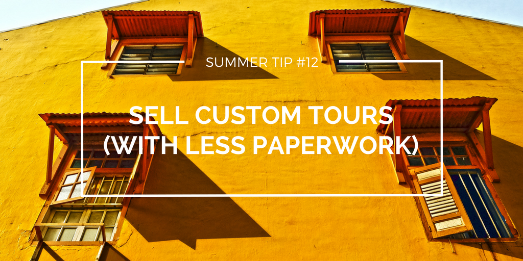 Custom tours, less paperwork