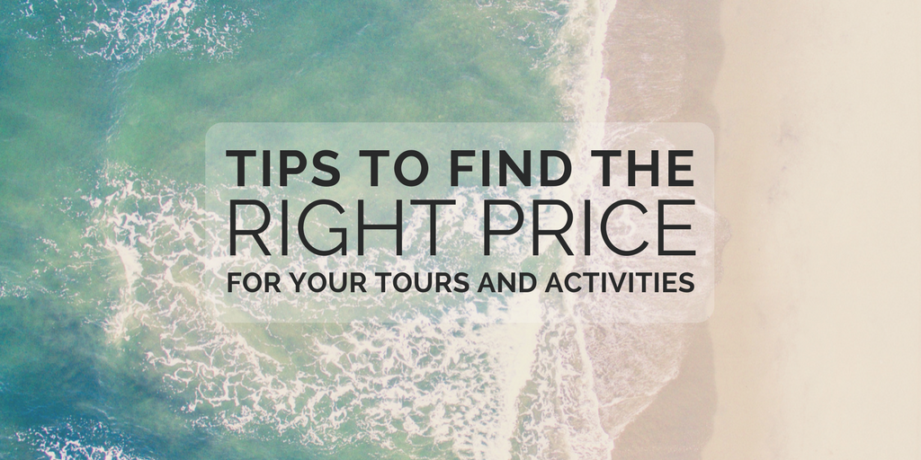 Tips to find the right price for your tours and activities