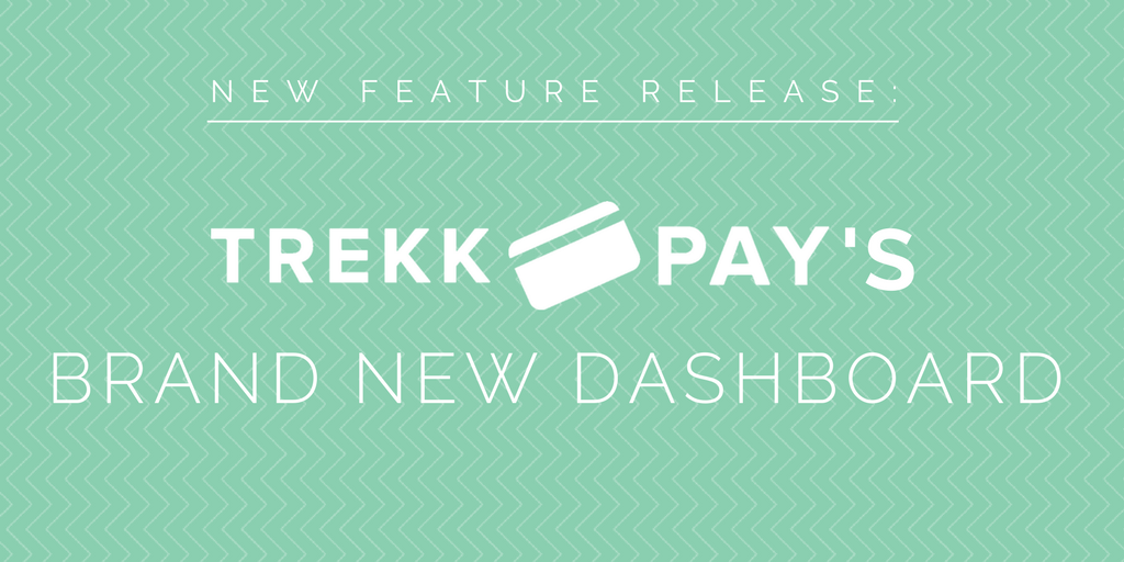 New feature release: TrekkPay's brand new dashboard