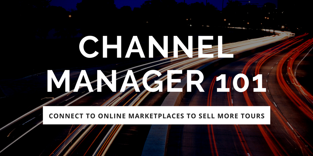 Channel Manager 101 - Connect to online marketplaces to sell more tours