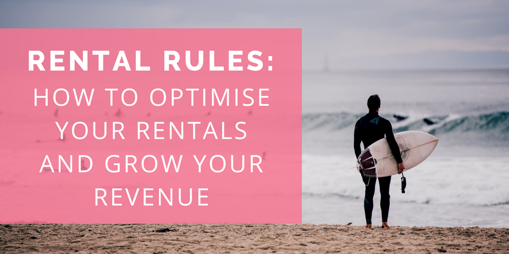 Rental rules: How to optimise your rentals and grow your revenue