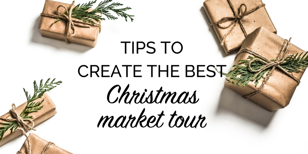 Tips to create the best Christmas market tour