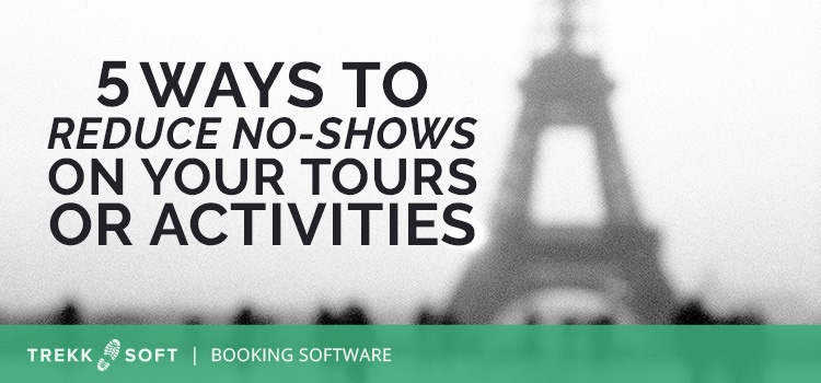 5 ways to reduce no-shows on your tours or activities
