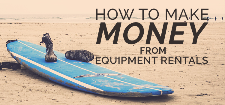 How to make money from equipment rentals