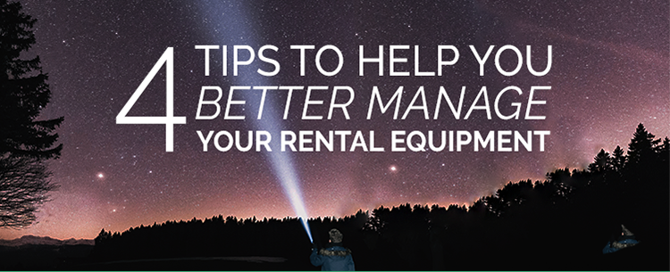 4 tips to help you better manage your rental equipment