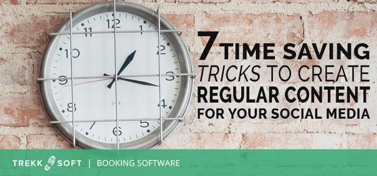 7 time saving tricks to create regular content for your social media