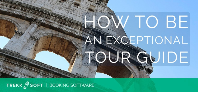 How to be an exceptional tour guide