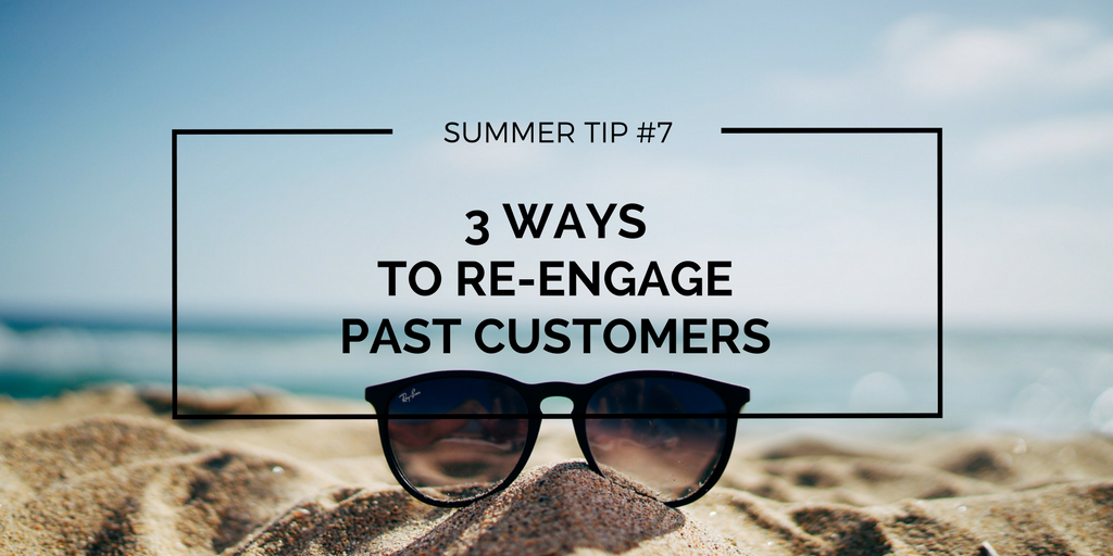 Re-engage past customers