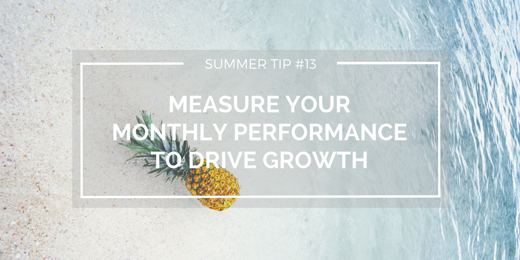 Summer tip 13: Measure your performance to drive growth