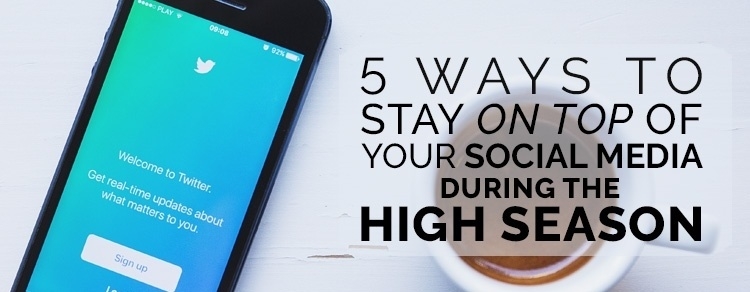 Tips to for tour operators to stay on top of social media during high season