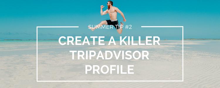 Summer tip #2 - TripAdvisor profile