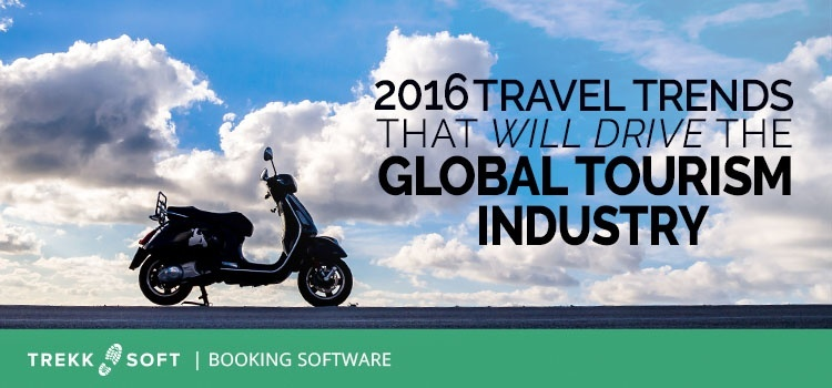 2016 travel trends that will drive the global tourism industry