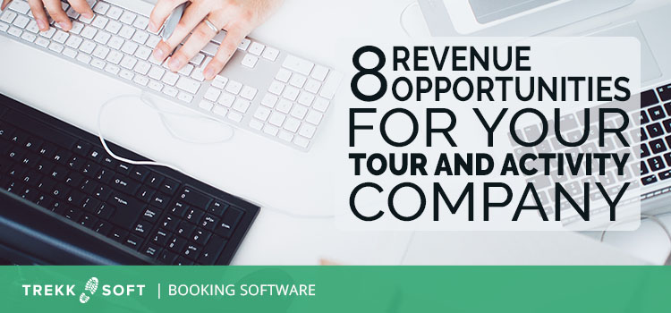 8 revenue opportunities for your tour and activity company