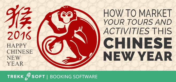 How to market your tours and activities this Chinese New Year