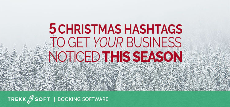 5 Christmas hashtags to get your business noticed this season