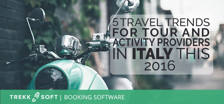 5 travel trends in Italy tour and activity providers need to know about