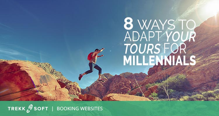 8 ways to adapt your tours for millennials