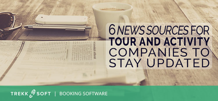 6 news sources for tour and activity companies to stay updated