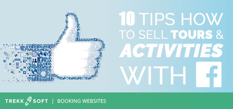 TrekkSoft sell on Facebook 10 tips