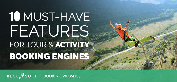 Trekksoft must-have features for tour & activity booking engines
