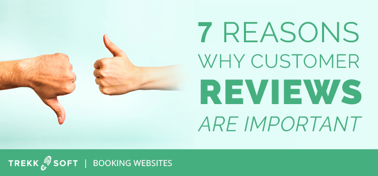 Trekksoft 7 reasons why customer reviews are important