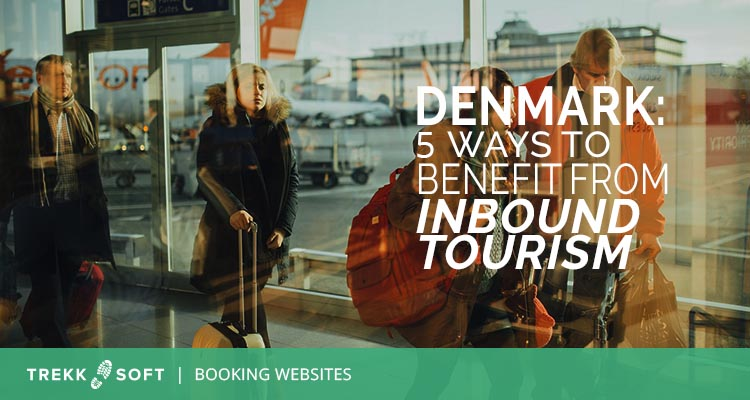 5 ways Denmark can benefit from inbound tourism