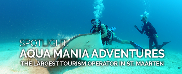 Spotlight on Aqua Mania Adventures, the largest tourism company in St Maarten