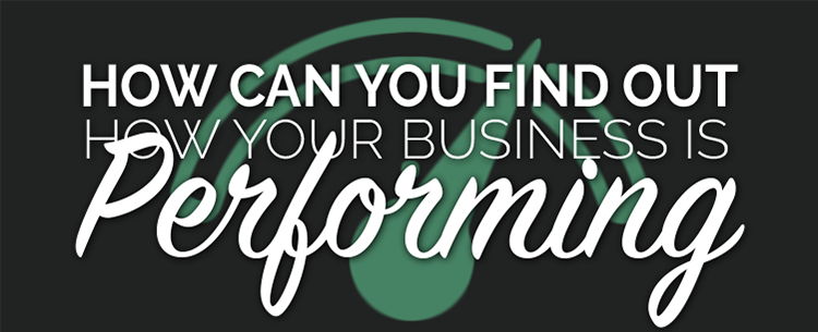 How do you know if you're business is performing well?