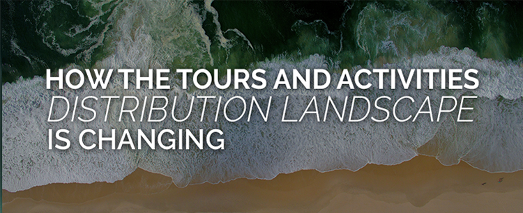 How the tours and activities distribution landscape is changing