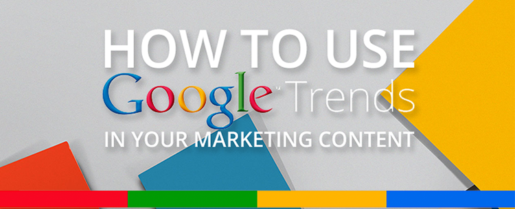How to use Google Trends in your marketing content