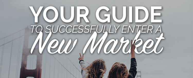 Your guide to successfully enter a new market