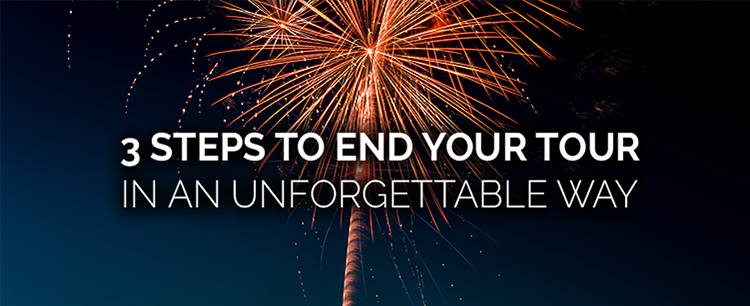 3 steps to end your tour in an unforgettable way