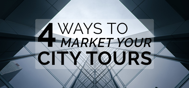4 ways to market your city tours
