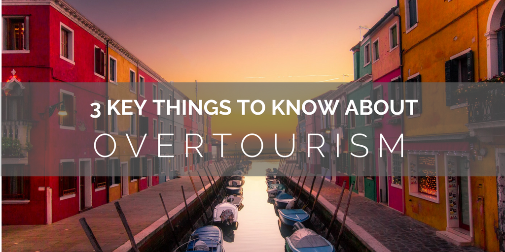 Important things to know about overtourism