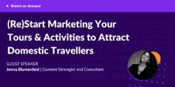 (Re)Start Marketing Your Tours & Activities to Attract Domestic Travellers Image