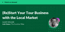 (Re)Start Your Tour Business with the Local Market Image