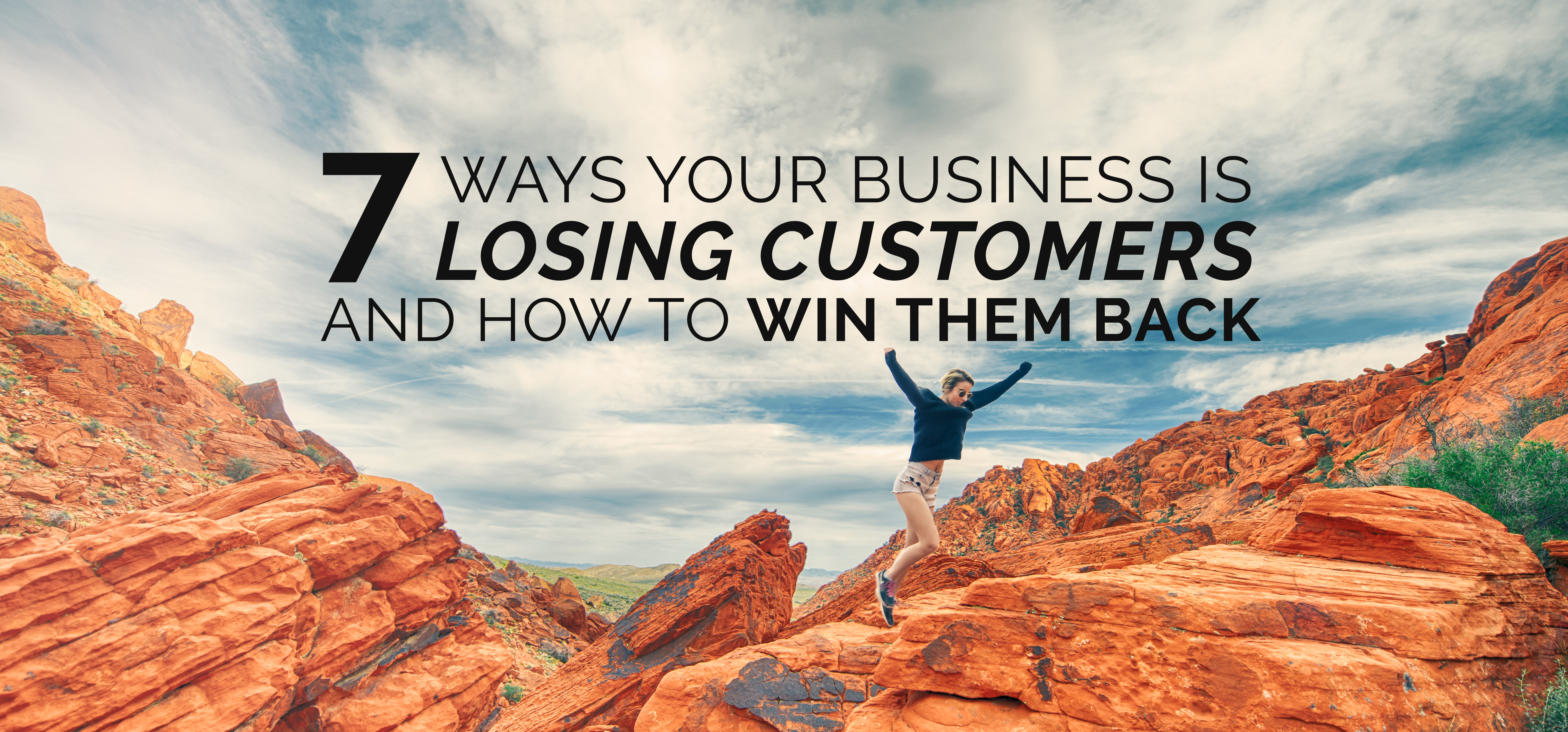 7 ways your business is losing customers and how to win them back