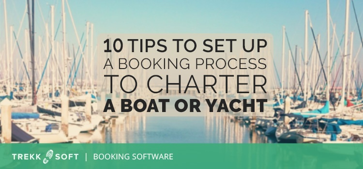 10 tips to set up a booking process to charter a boat or yacht