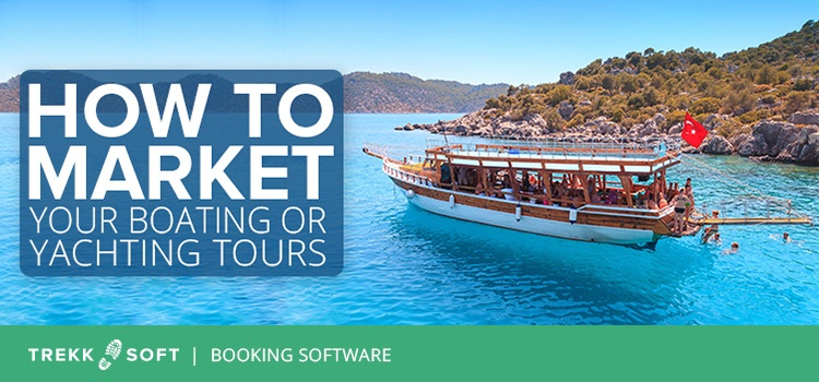 How to market your boating or yachting tours