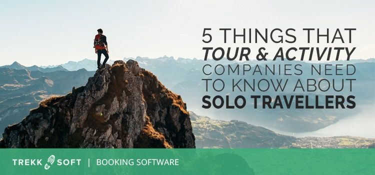 5 things that tour and activity companies need to know about solo travellers